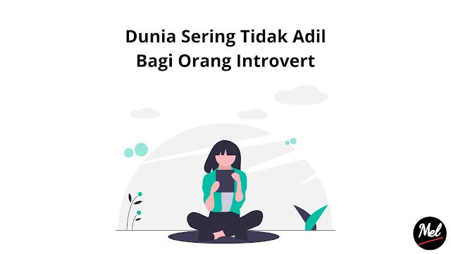 Dunia Sering Tidak Adil Bagi Orang Introvert