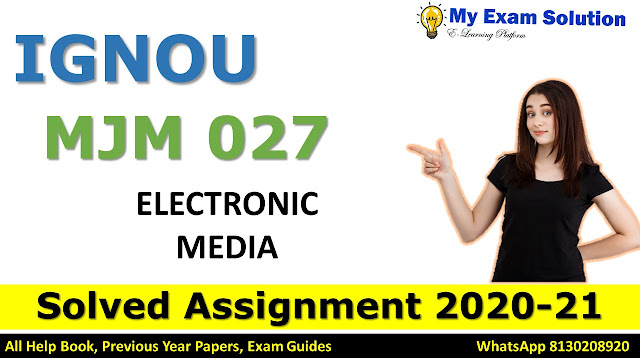 MJM 027 ELECTRONIC MEDIA Solved Assignment 2020-21