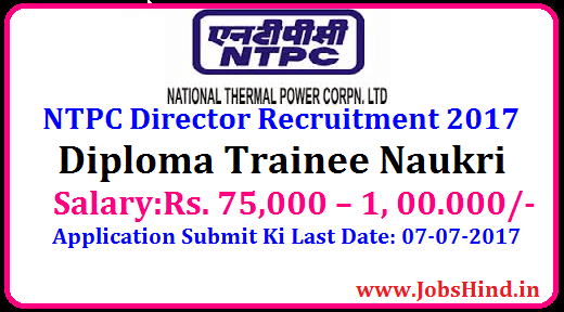 NTPC Director Recruitment 2017