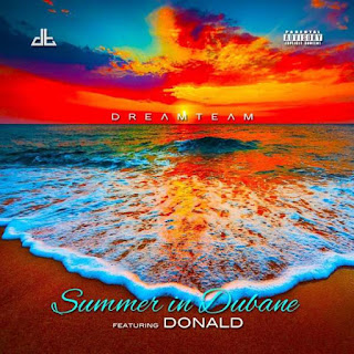 DreamTeam Feat. Donald– Summer In Dubane