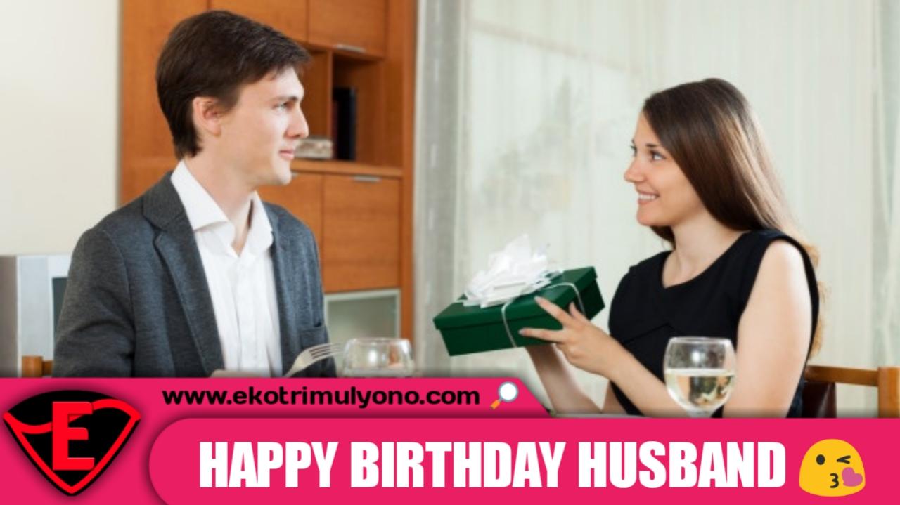 5 ucapkan ulang tahun untuk suami yang kamu sayangi
