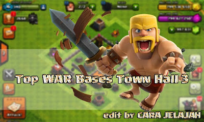 Desain Susunan Base War TH 3 Clash Of Clans Terbaik dan Terbaru