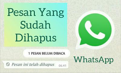 Cara Membaca Pesan WhatsApp Yang Sudah Dihapus Oleh Pengirim Pesan WhatsApp