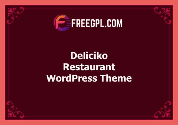 Deliciko – Restaurant WordPress Theme Free Download