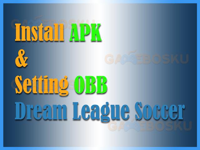 cara-install-apk-dan-setting-obb-dream-league-soccer
