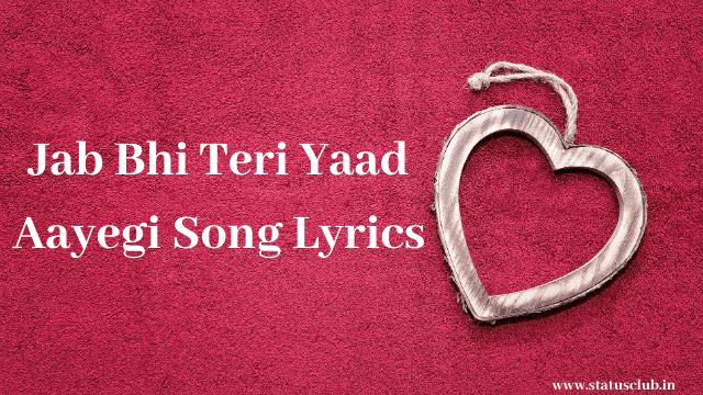 Jab Bhi Teri Yaad Aayegi Song Lyrics