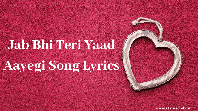 Jab Bhi Teri Yaad Aayegi Song Lyrics