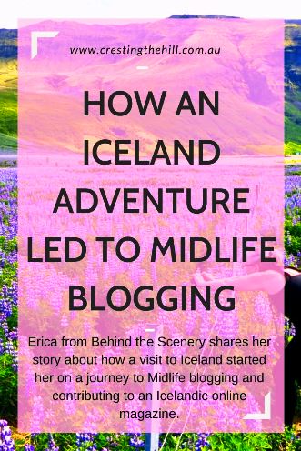 Erica from Behind the Scenery shares her story about how a visit to Iceland started her on a journey to Midlife blogging and contributing to an Icelandic online magazine. #midlifesymphony #bestlife