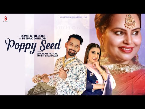 Poppy Seed - Love Dhillon MP3 Song Download 2020 | Deepak Dhillon | Gur Sidhu | Latest Songs 2020 | New Punjabi Songs 2020 | lyricstuff.Com