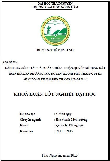 Đánh giá công tác cấp giấy chứng nhận quyền sử dụng đất trên địa bàn phường Túc Duyên thành phố Thái Nguyên giai đoạn từ 2010 đến tháng 6 năm 2014