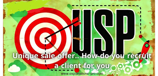 Unique sale offer.. How do you recruit a client for you?