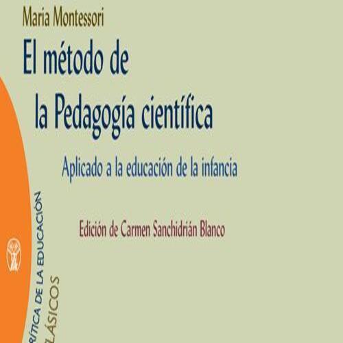 El Método De La Pedagogía Científica  - María Montessori