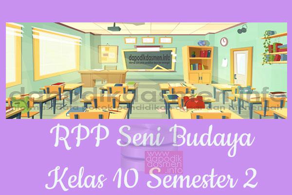 RPP Seni Budaya Kelas 10 SMA MA Semester 2 Revisi Terbaru 2019-2020