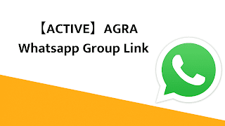 【ACTIVE】AGRA Whatsapp Group Link