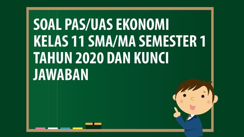 contoh soal ekonomi kelas xi. Soal Pas Uas Ekonomi Kelas 11 Sma Ma Semester 1 Tahun 2020 Andronezia