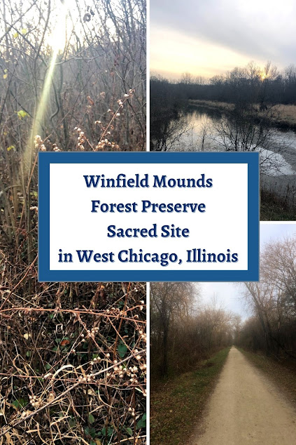 Appreciating the Spiritual Nature of Winfield Mounds Forest Preserve in West Chicago, Illinois