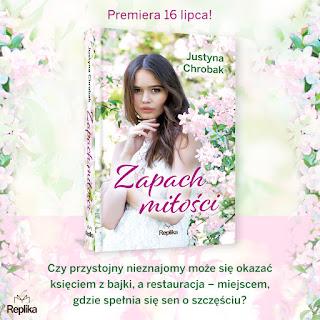 Zapach miłości - Justyna Chrobak - Zapowiedź patronacka