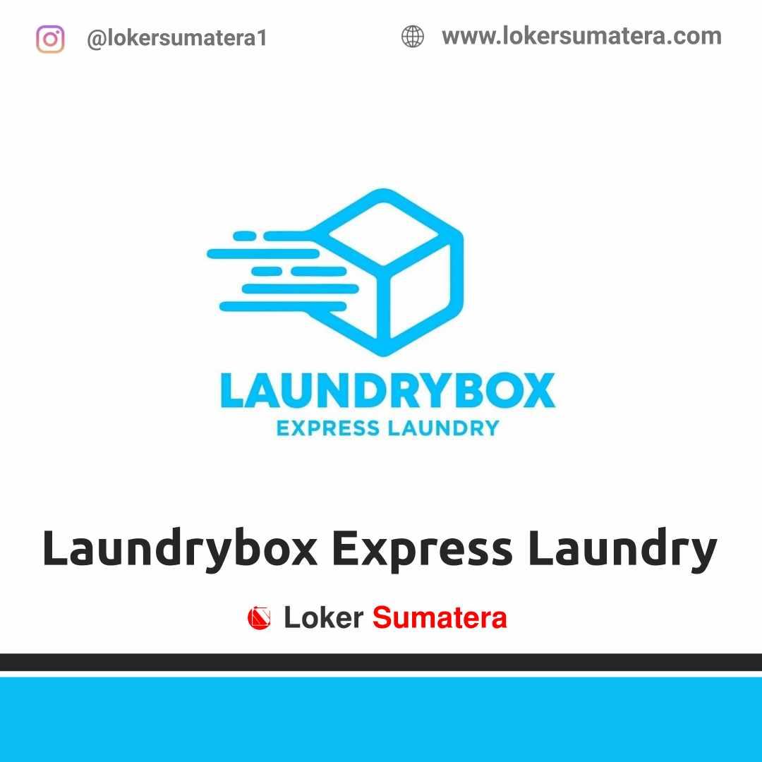 Lowongan Kerja Batam: Laundrybox Express Laundry April 2021