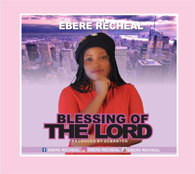 DOWNLOAD MP3: Ebere Rachael - Blessing Of The Lord