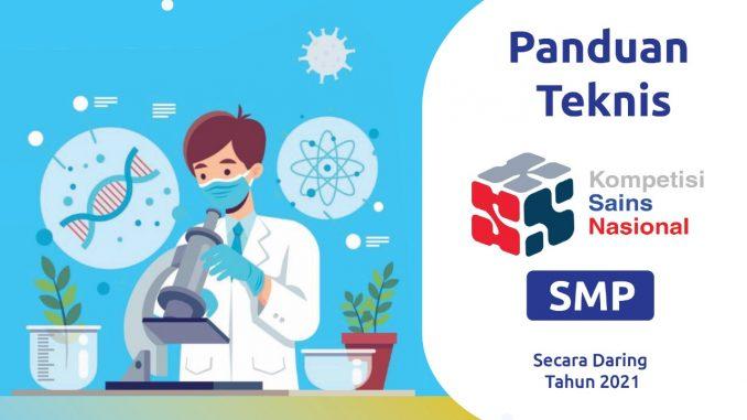Panduan Teknis Pelaksanaan Kompetisi Sains Nasional (KSN) Jenjang SMP Tahun 2021