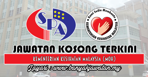 Jawatan Kosong Kerajaan 2018 di Kementerian Kesihatan Malaysia (MOH)