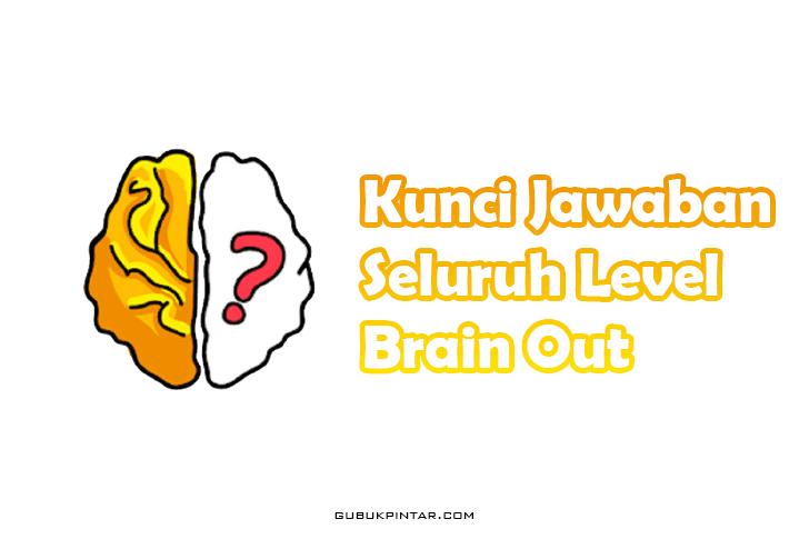 Kunci Jawaban Brain Out Lengkap Dari Level 1 Hingga 221