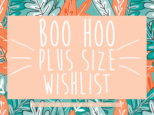 Boohoo plus size wishlist