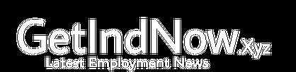 GetIndNow - Latest Employment News