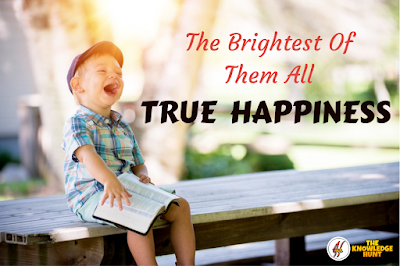 True Happiness | Enjoyment | happiness definition | happiness quotes about life