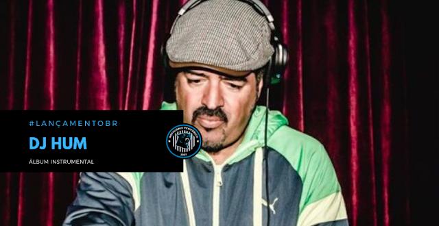 Dj Hum divulga álbum instrumental que traça linha histórica entre suas produções de 1992 até 2018
