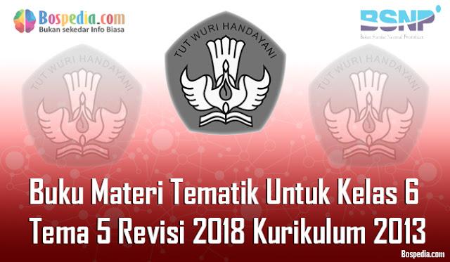 Buku Materi Tematik Untuk Kelas 6 Tema 5 Revisi 2018 Kurikulum 2013