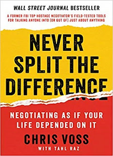 Never Split the Difference Negotiating As If Your Life Depended On It