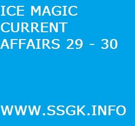 ICE MAGIC CURRENT AFFAIRS 29 - 30