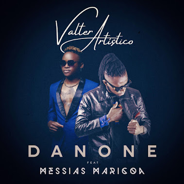 Valter Artístico - Danone (feat. Messias Maricoa) ( 2020 ) [DOWNLOAD]