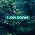 Time to Slow Down