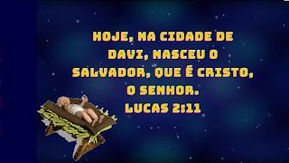 Hoje, na cidade de Davi, nasceu o Salvador, que é Cristo, o Senhor.