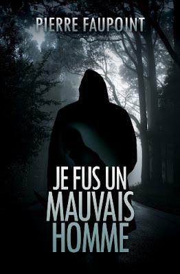 Je fus un mauvais homme de Pierre Faupoint est le premier roman de son auteur. Même si elle est un peu rapide, l'intrigue est passionnante.