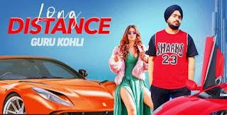 लॉन्ग डिस्टेंस Long Distance Lyrics in Hindi - Guru Kohli