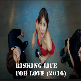 Risking Life For Love (2016)