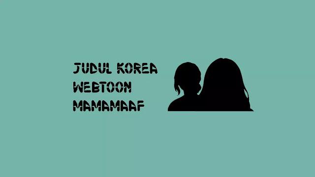 Judul Asli Webtoon MAMAMAAF di Naver Korea