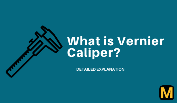 Vernier Caliper: its parts, least count and applications