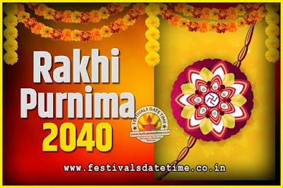 2040 Rakhi Purnima Date and Time, 2040 Rakhi Purnima Calendar