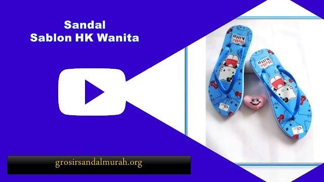 grosirsandalmurah.org - Sandal Wanita - Sablon HK Wanita
