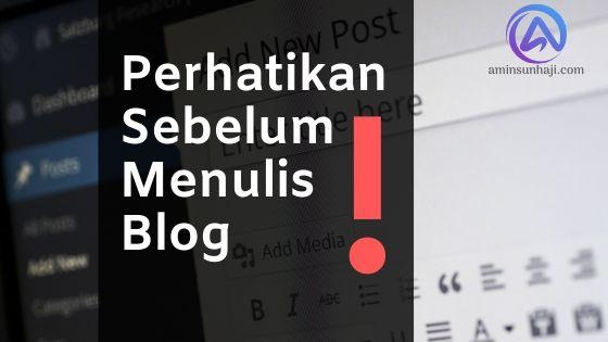 3 Hal yang Harus di Perhatikan Sebelum Anda Membuat Tulisan Blog