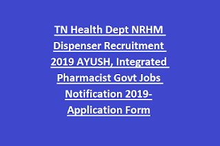 TN Health Dept NRHM Dispenser Recruitment 2019 AYUSH, Integrated Pharmacist Govt Jobs Notification 2019-Application Form
