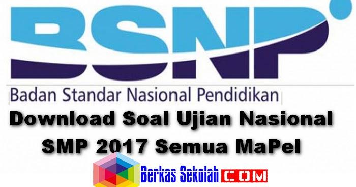 Prediksi Soal Un Ujian Nasional Smp Tahun 2017 Berkas Sekolah