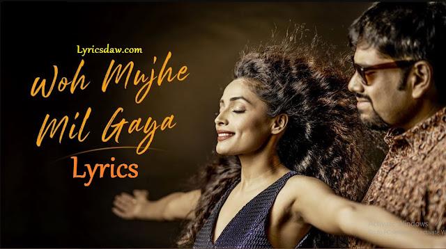 Woh Mujhe Mil Gaya Lyrics In Hindi