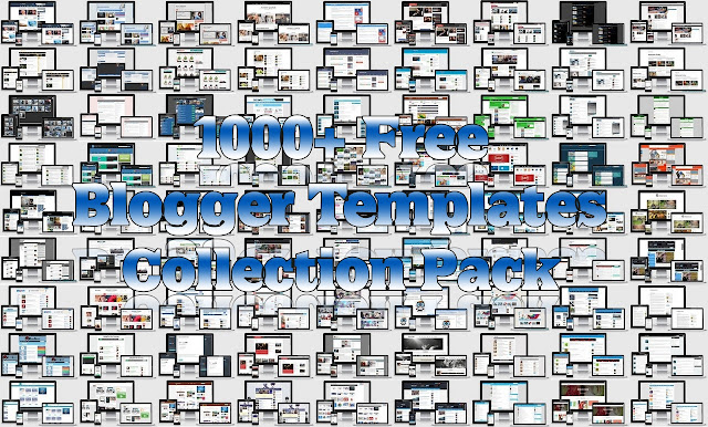 1000 Free Blogger Templates Collection Pack