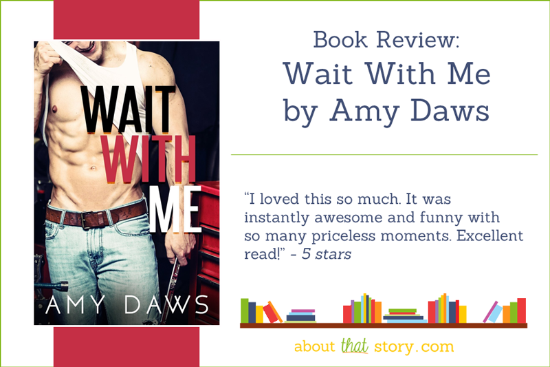 Book Review: Wait With Me by Amy Daws | About That Story