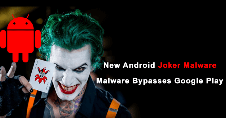 New Variant of Infamous Android Joker Malware Bypasses Google Play Security to Attack Users